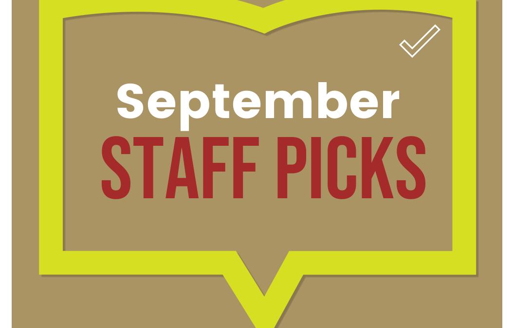 September Staff Picks